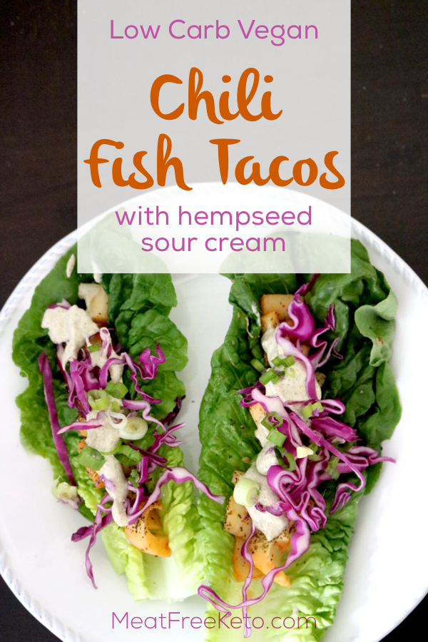 "Low Carb Vegan Chili ""Fish"" Tacos 