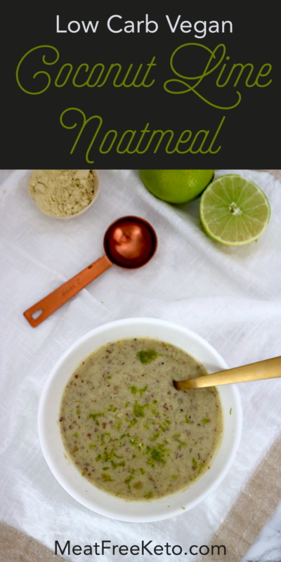 Low Carb Vegan Coconut Lime Noatmeal | Meat Free Keto - this gluten free, nut free, dairy free, soy free and low-FODMAP oatmeal contains protein, fiber, omega-3 fatty acids and plenty of vitamins and minerals for a healthy and delicious keto breakfast.